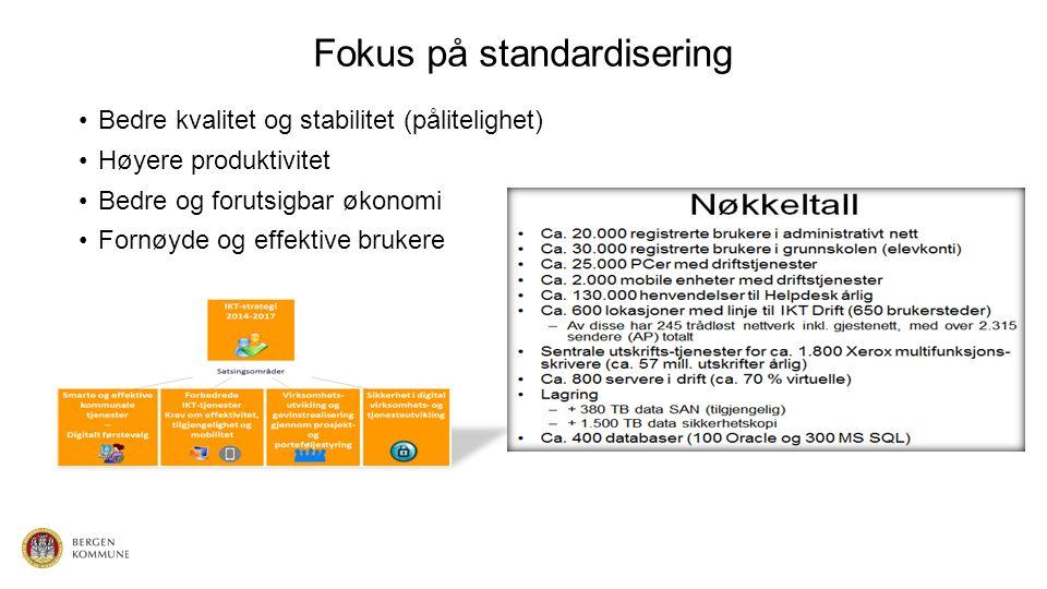 Fokus på standardisering Bedre kvalitet og stabilitet (pålitelighet) Høyere produktivitet Bedre og forutsigbar økonomi Fornøyde og effektive brukere