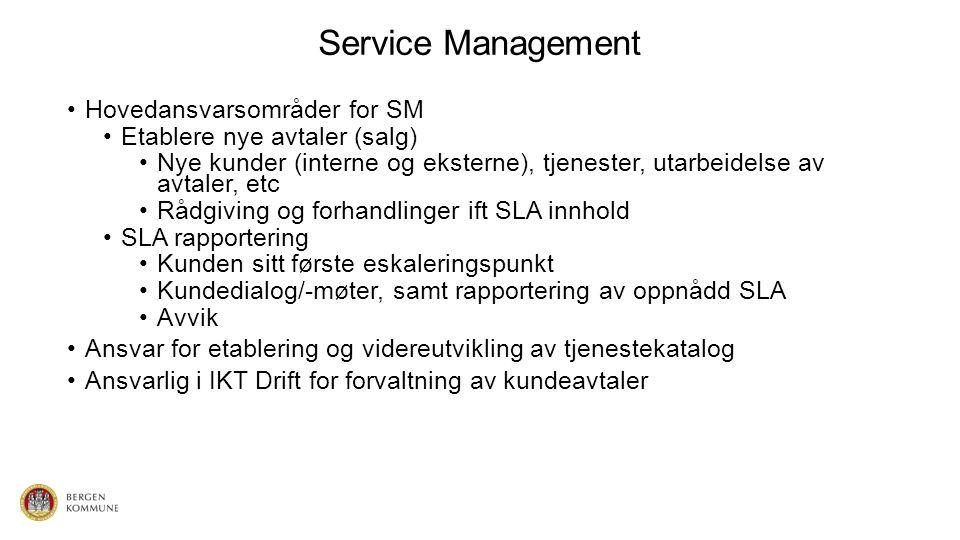 Service Management Hovedansvarsområder for SM Etablere nye avtaler (salg) Nye kunder (interne og eksterne), tjenester, utarbeidelse av avtaler, etc Rå