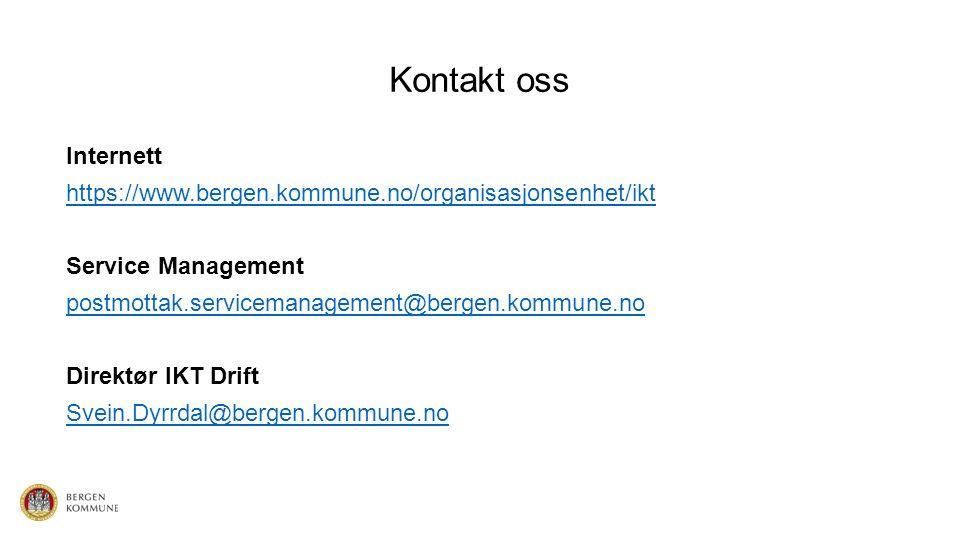 Kontakt oss Internett https://www.bergen.kommune.no/organisasjonsenhet/ikt Service Management postmottak.servicemanagement@bergen.kommune.no Direktør