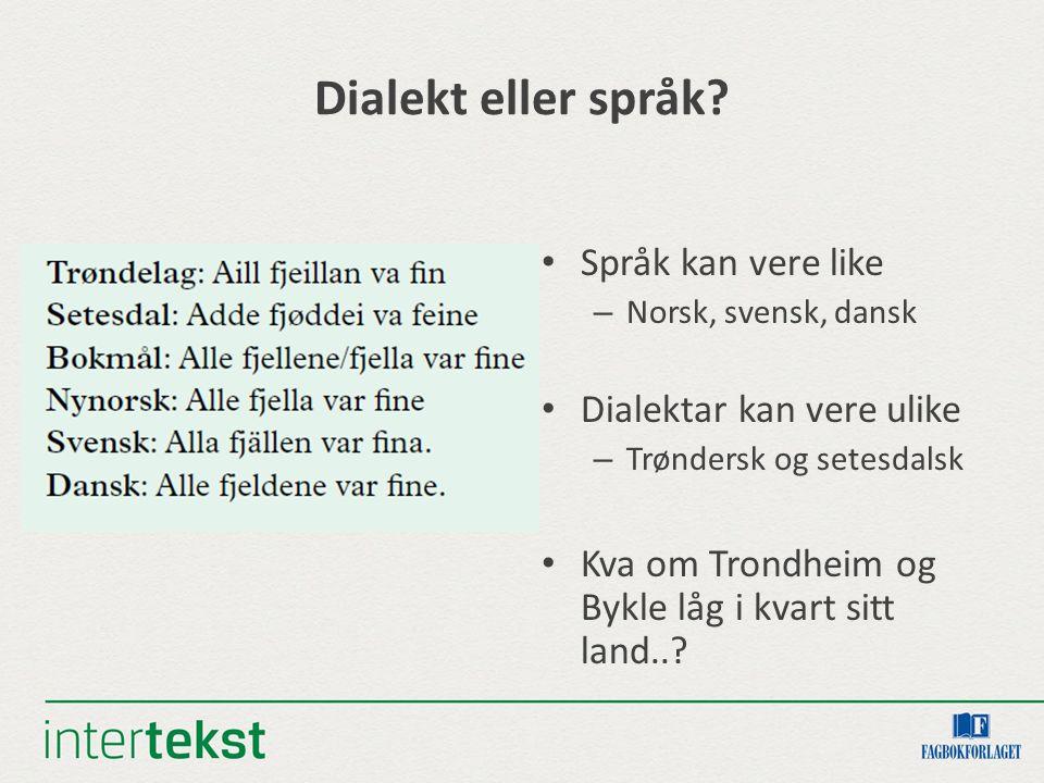 Dialekt eller språk.