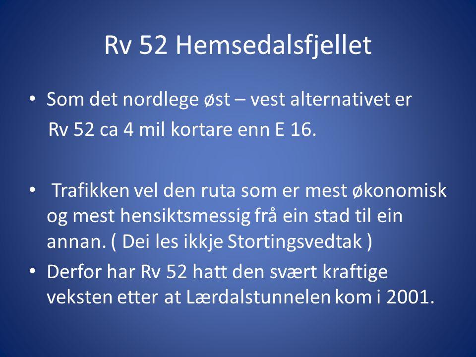 Rv 52 Hemsedalsfjellet Korridoren Rv 7 – 52 – 5 – E16 vil betene: Hallingdal som landets største reiselivsregion og Sogn og Sunnmøre som store på sommarreiseliv, og med eit stort næringsliv elles..
