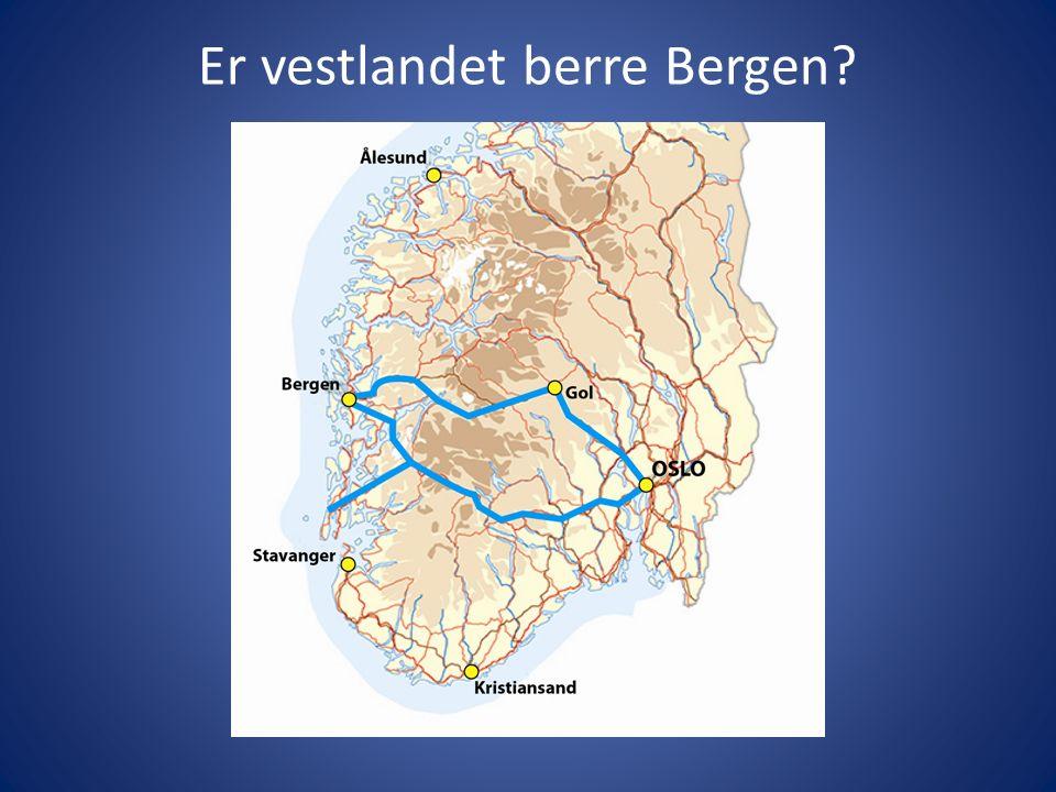 Er vestlandet berre Bergen
