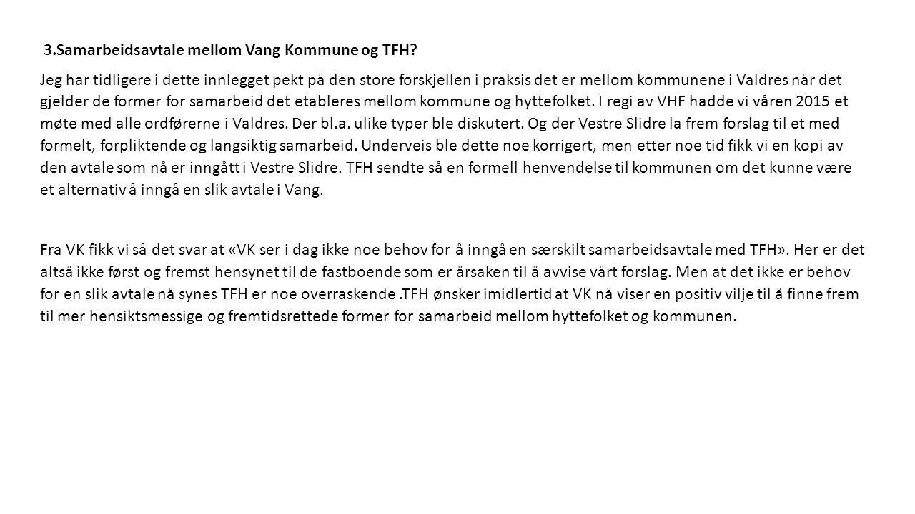 3.Samarbeidsavtale mellom Vang Kommune og TFH.