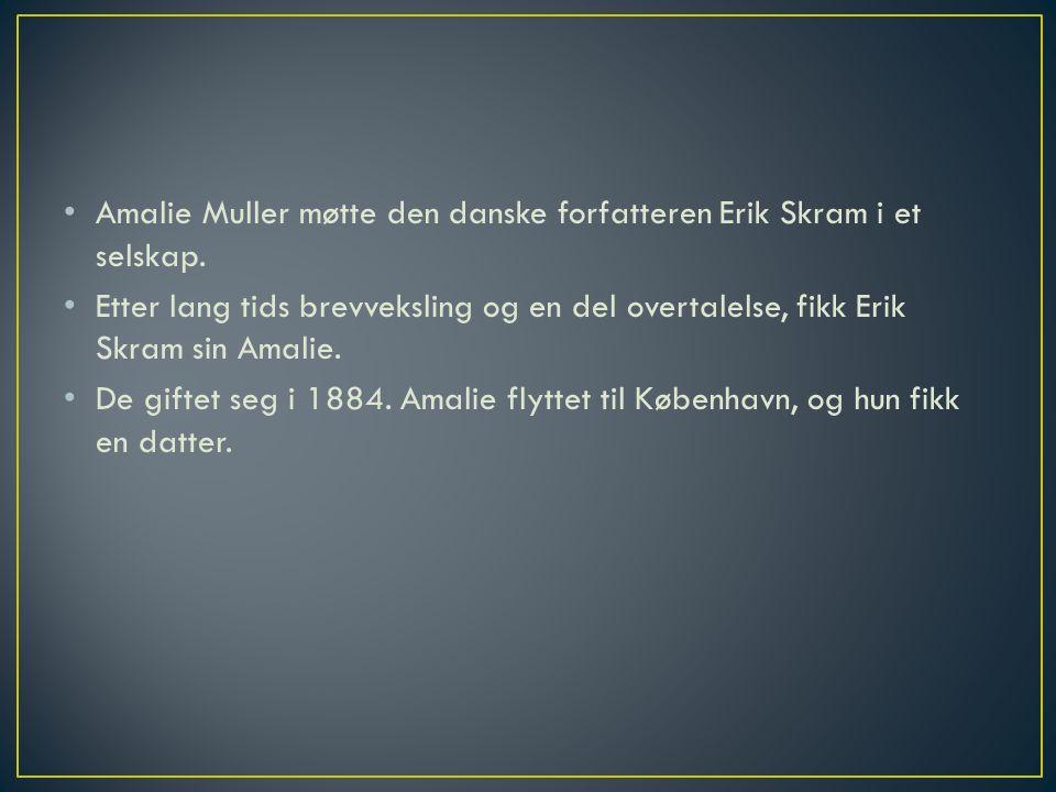Amalie Muller møtte den danske forfatteren Erik Skram i et selskap.
