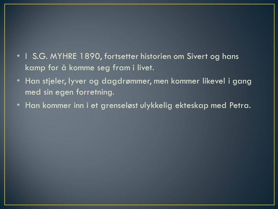 I S.G. MYHRE 1890, fortsetter historien om Sivert og hans kamp for å komme seg fram i livet.