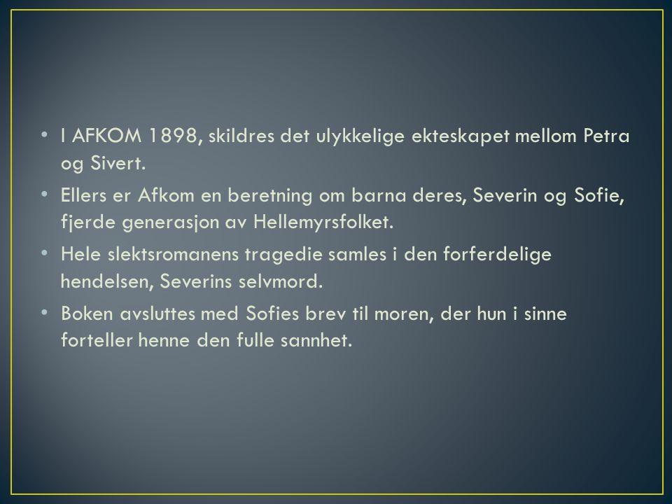 I AFKOM 1898, skildres det ulykkelige ekteskapet mellom Petra og Sivert.