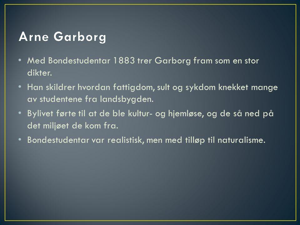 Med Bondestudentar 1883 trer Garborg fram som en stor dikter.