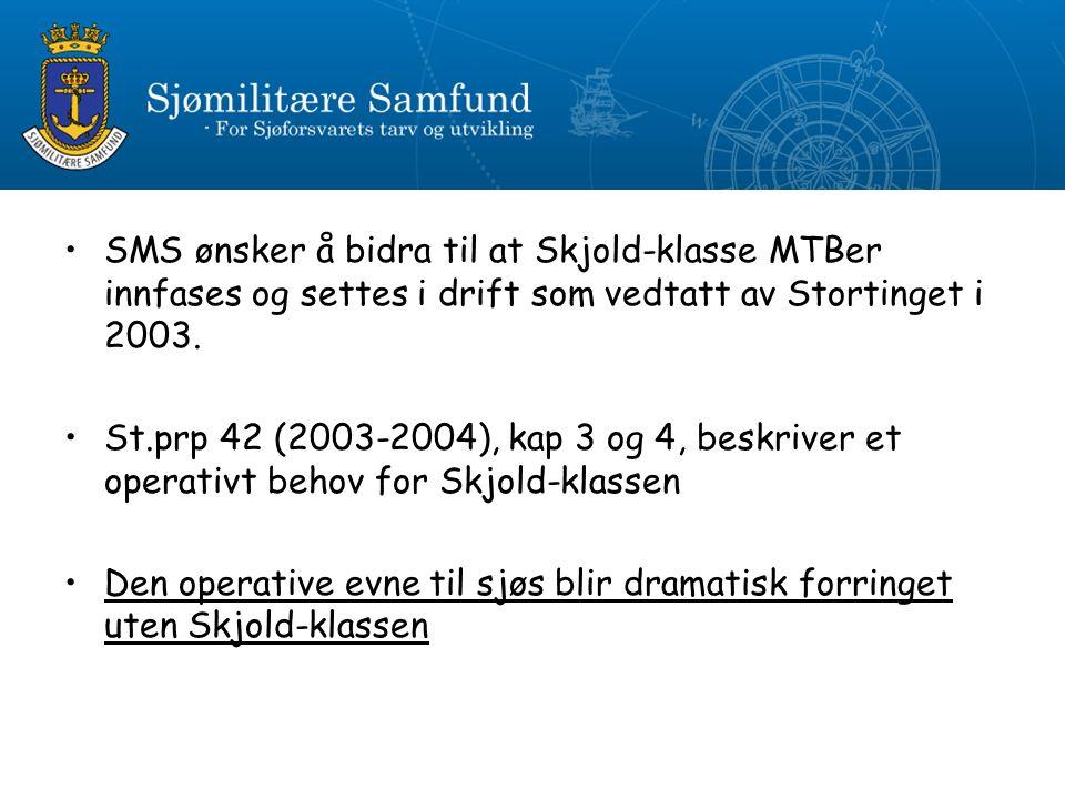 SMS ønsker å bidra til at Skjold-klasse MTBer innfases og settes i drift som vedtatt av Stortinget i 2003.