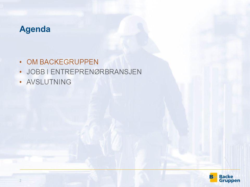 Agenda OM BACKEGRUPPEN JOBB I ENTREPRENØRBRANSJEN AVSLUTNING 2