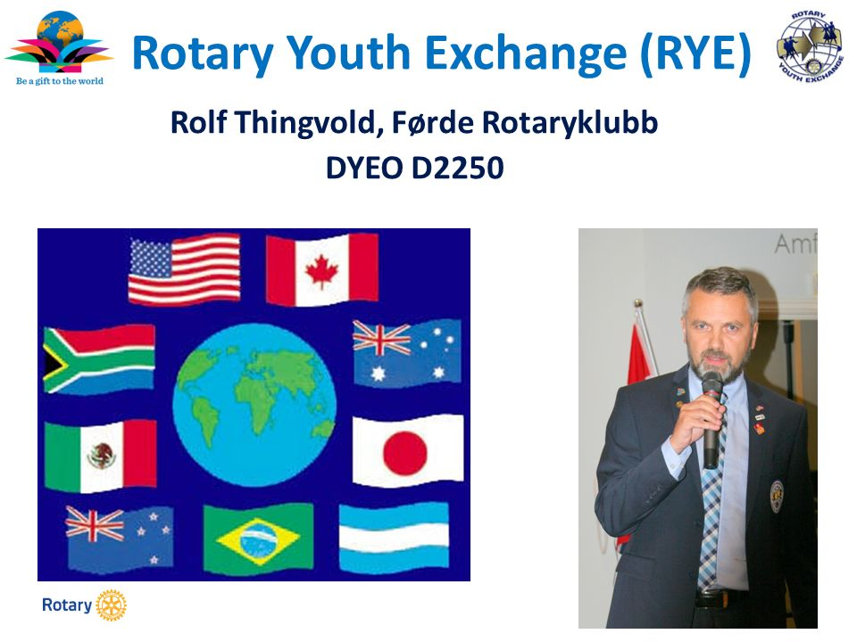 TITLE | 1 Rotary Youth Exchange (RYE) Rolf Thingvold, Førde Rotaryklubb DYEO D2250