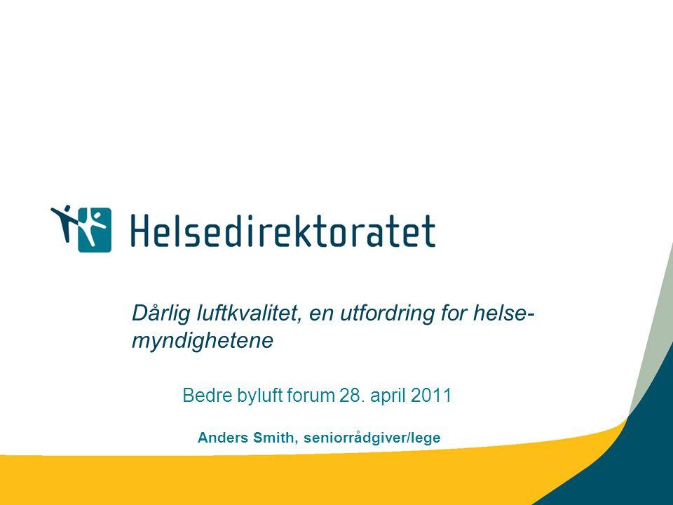 | Bedre byluft forum 28.4.2011 | 2 En brå utfordring! Danmarksplass i Bergen januar 2010