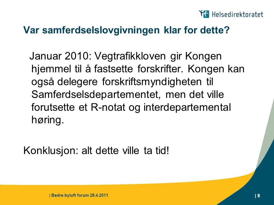 | Bedre byluft forum 28.4.2011 | 9 Var kommunehelsetjenesteloven egnet.
