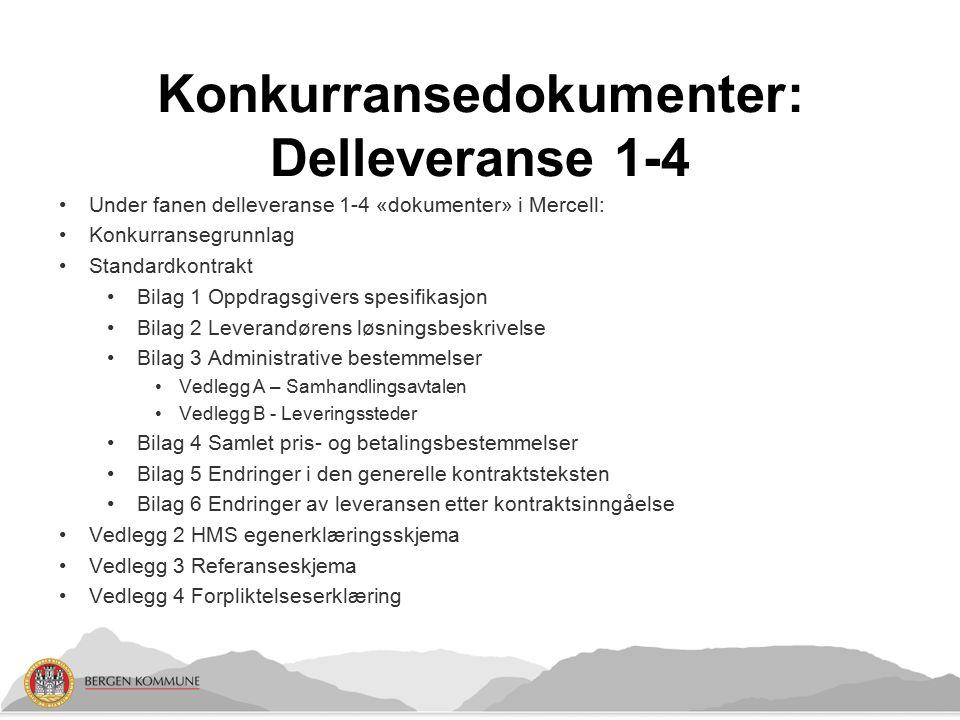 Konkurransedokumenter: Delleveranse 1-4 Under fanen delleveranse 1-4 «dokumenter» i Mercell: Konkurransegrunnlag Standardkontrakt Bilag 1 Oppdragsgive