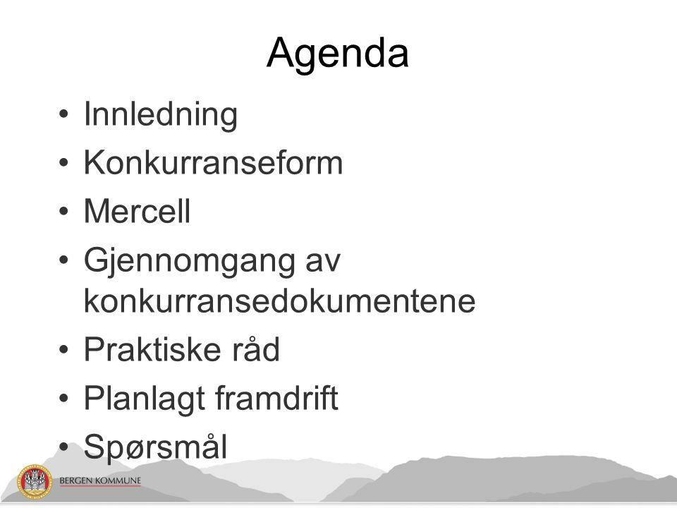 Agenda Innledning Konkurranseform Mercell Gjennomgang av konkurransedokumentene Praktiske råd Planlagt framdrift Spørsmål