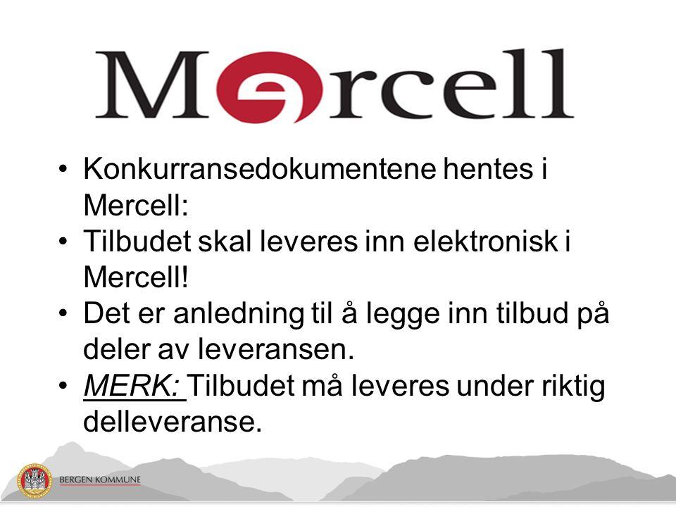 Konkurransedokumentene hentes i Mercell: Tilbudet skal leveres inn elektronisk i Mercell! Det er anledning til å legge inn tilbud på deler av leverans