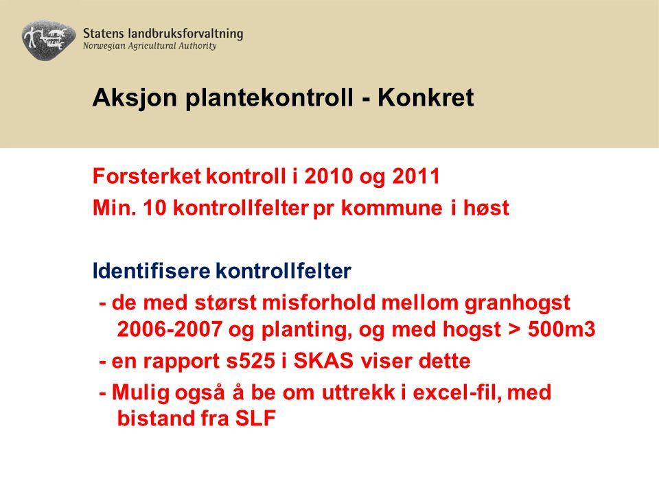 Aksjon plantekontroll - Konkret Forsterket kontroll i 2010 og 2011 Min.