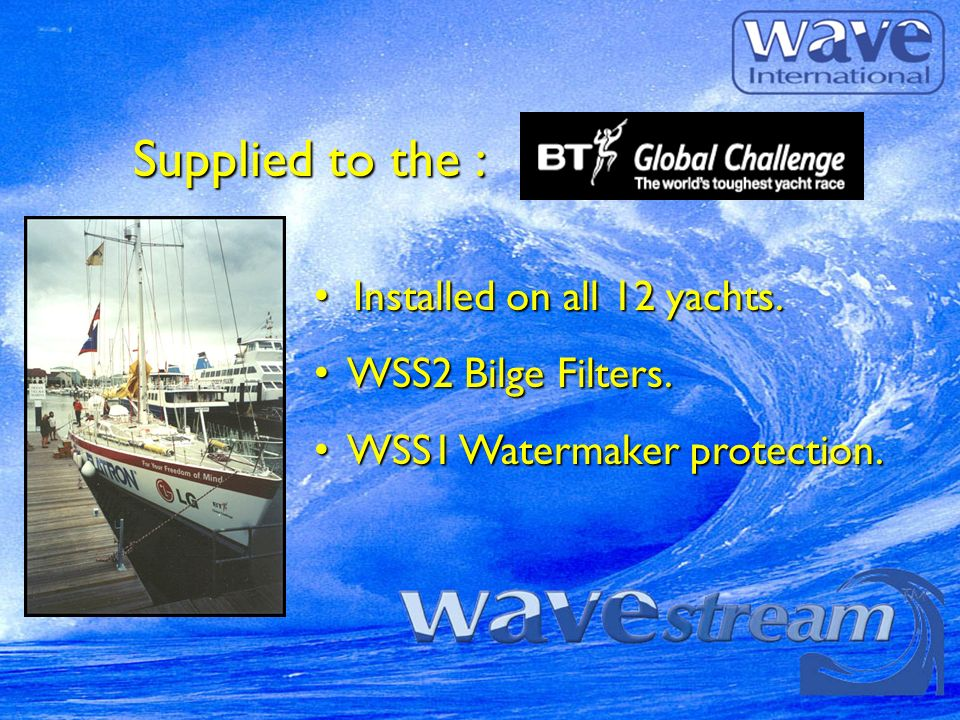 Supplied to the : Installed on all 12 yachts.Installed on all 12 yachts.