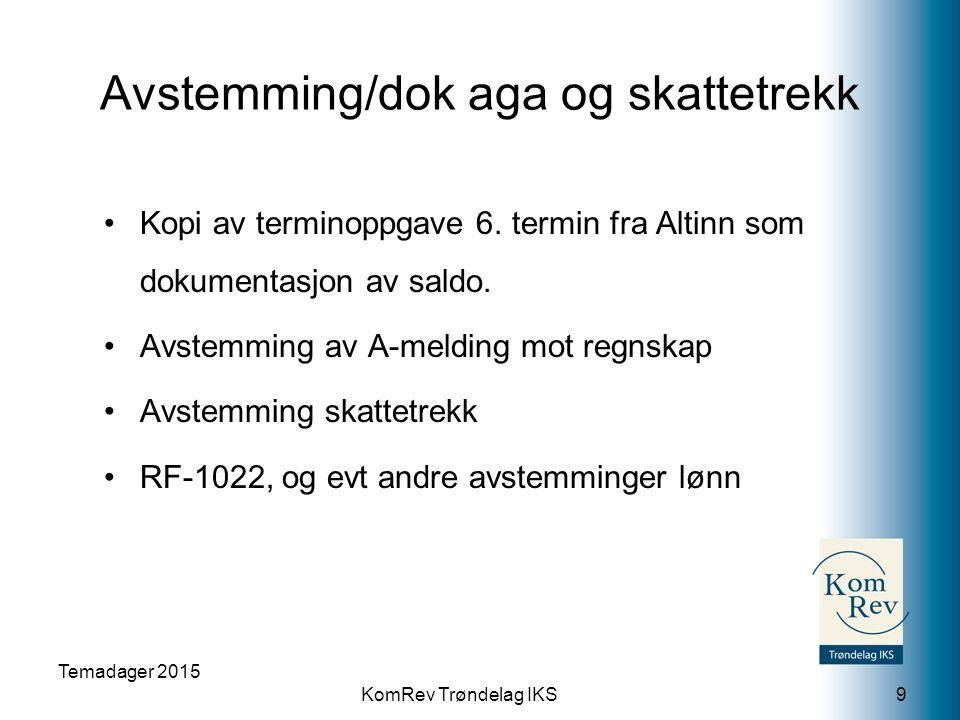 KomRev Trøndelag IKS Avstemming/dok aga og skattetrekk Kopi av terminoppgave 6.