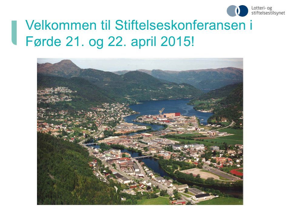 Velkommen til Stiftelseskonferansen i Førde 21. og 22. april 2015!