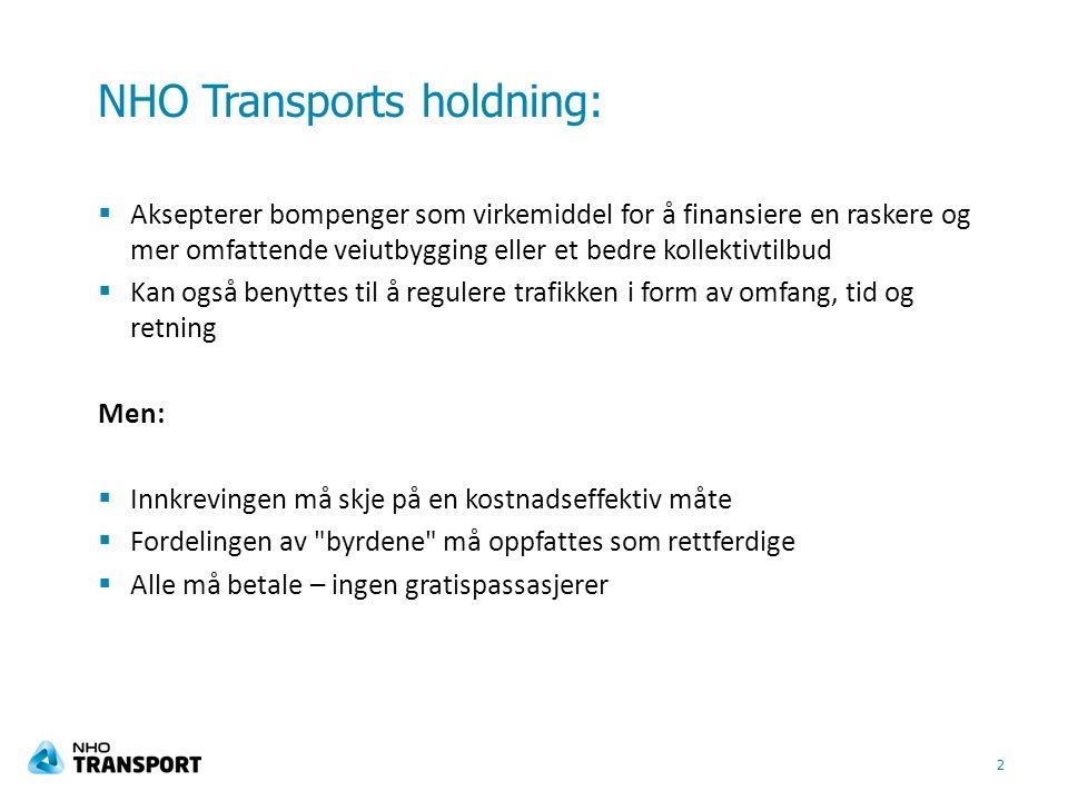 NHO Transports holdning:  Aksepterer bompenger som virkemiddel for å finansiere en raskere og mer omfattende veiutbygging eller et bedre kollektivtil