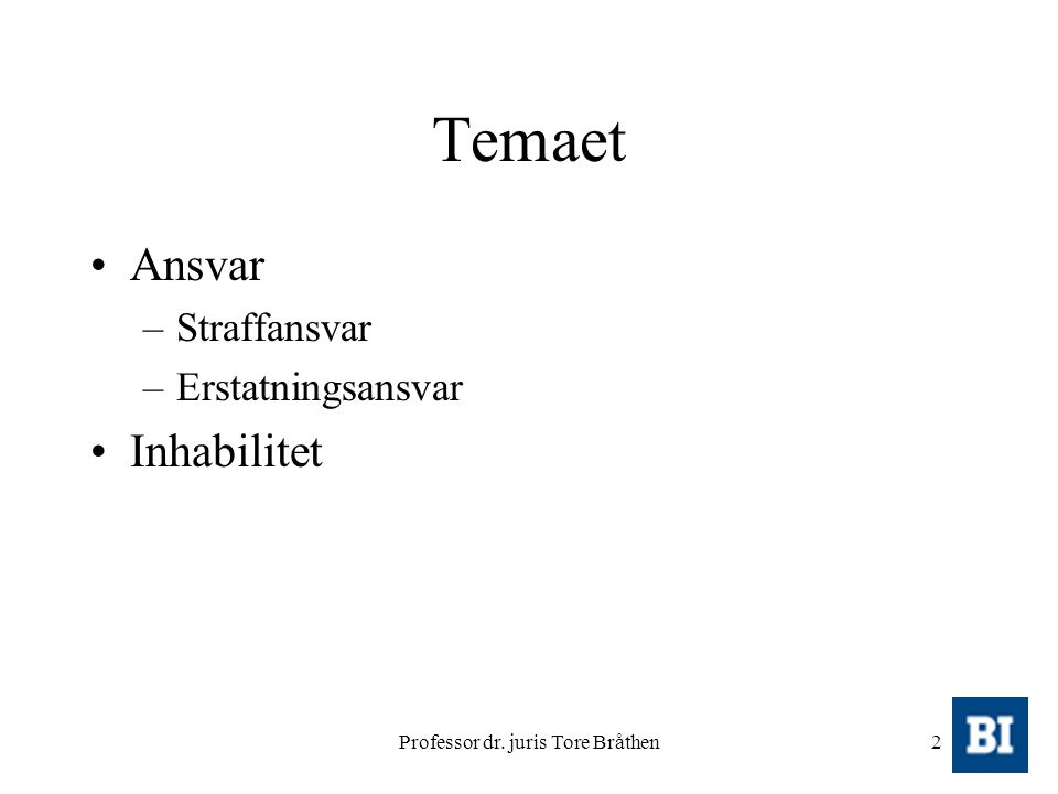 Professor dr. juris Tore Bråthen2 Temaet Ansvar –Straffansvar –Erstatningsansvar Inhabilitet