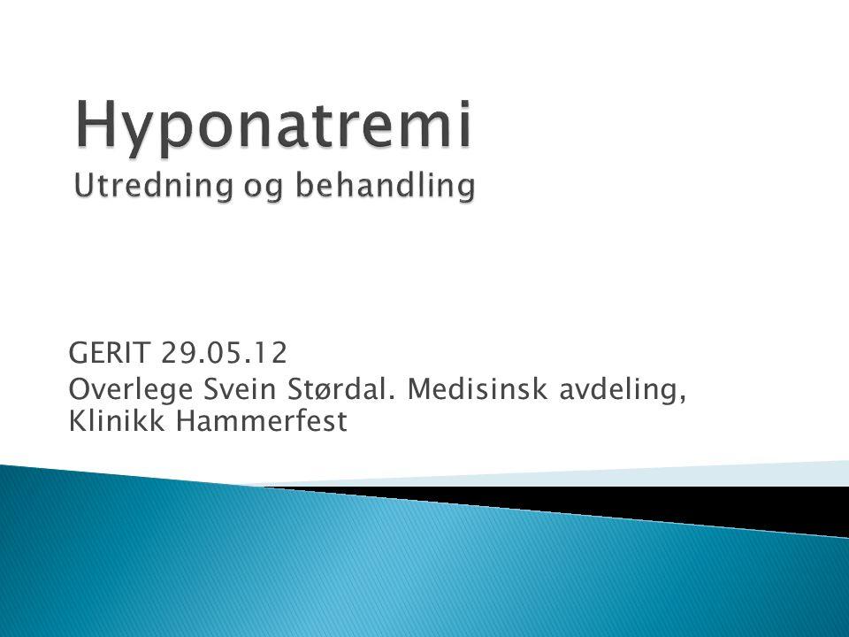 GERIT 29.05.12 Overlege Svein Størdal. Medisinsk avdeling, Klinikk Hammerfest