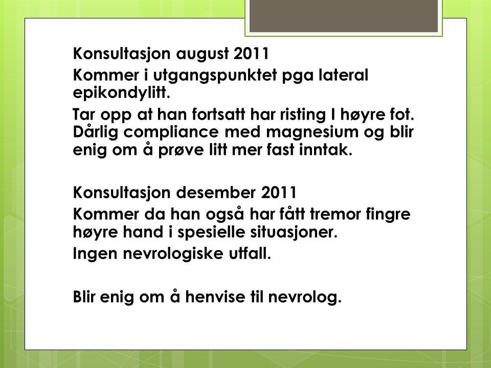 Konsultasjon august 2011 Kommer i utgangspunktet pga lateral epikondylitt.