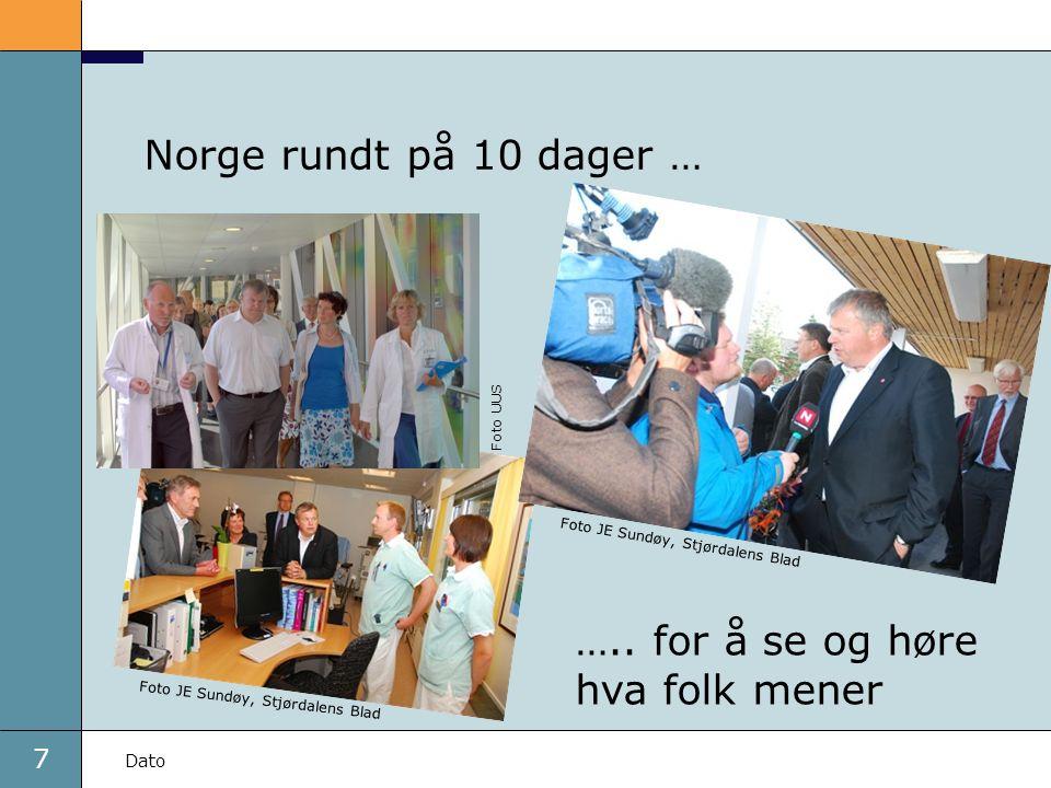 7 Dato Norge rundt på 10 dager … ….. for å se og høre hva folk mener Foto JE Sundøy, Stjørdalens Blad Foto UUS