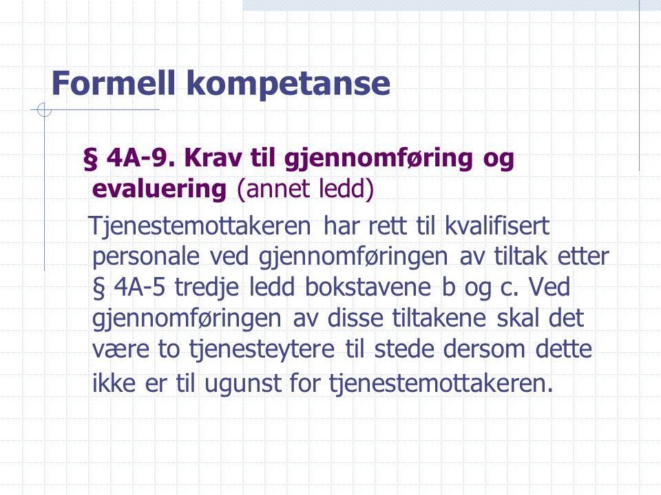 Formell kompetanse § 4A-9.