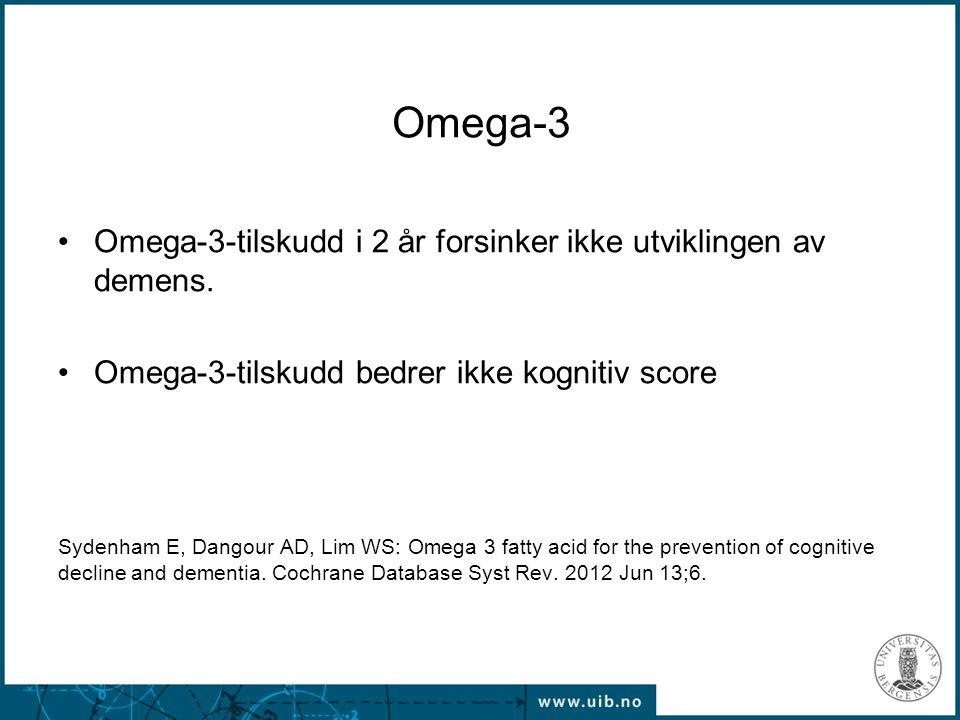 Omega-3 Omega-3-tilskudd i 2 år forsinker ikke utviklingen av demens. Omega-3-tilskudd bedrer ikke kognitiv score Sydenham E, Dangour AD, Lim WS: Omeg