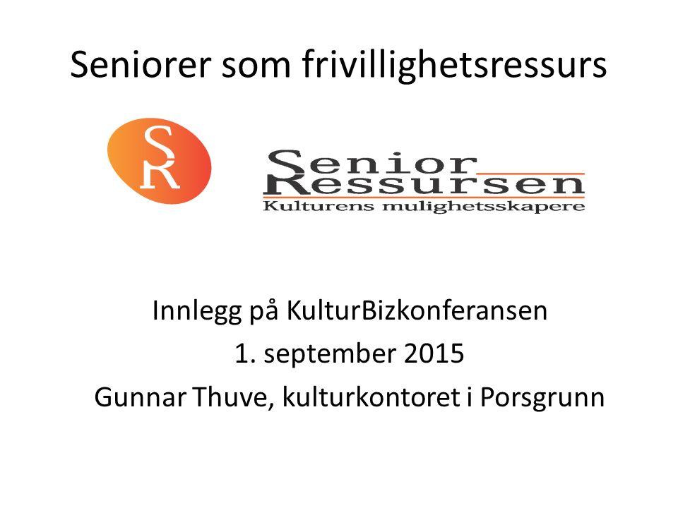 Seniorer som frivillighetsressurs Innlegg på KulturBizkonferansen 1.