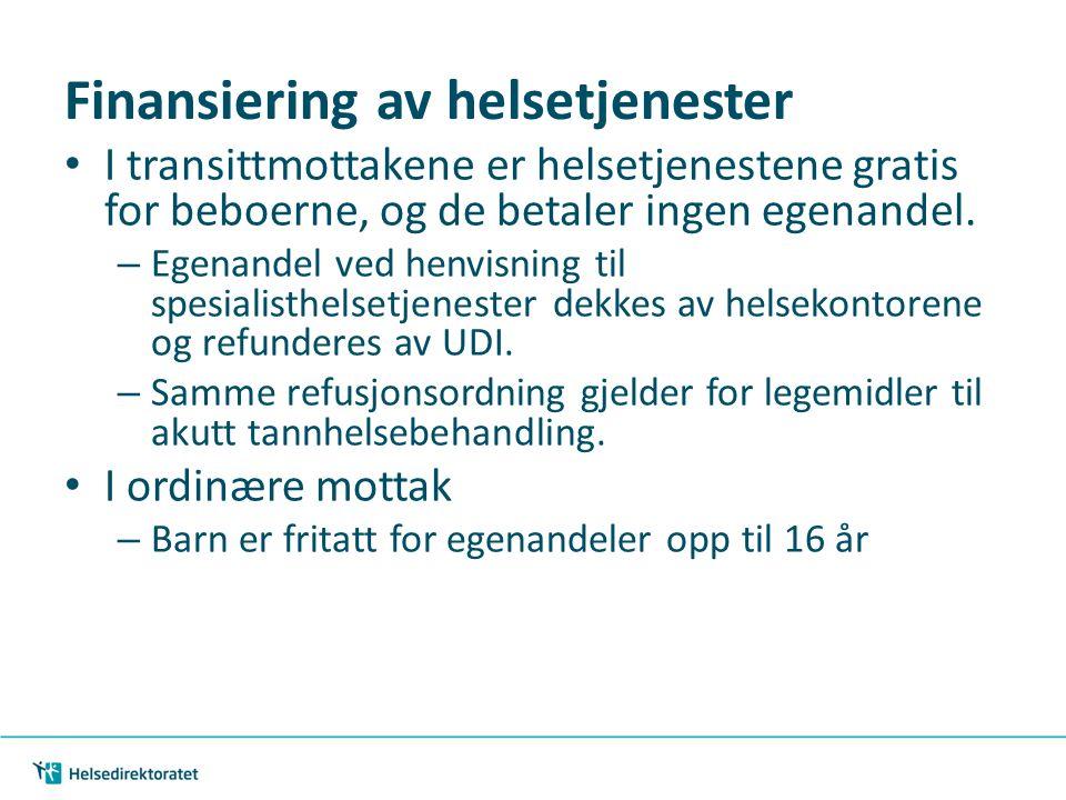 | 26 Finansiering av helsetjenester I transittmottakene er helsetjenestene gratis for beboerne, og de betaler ingen egenandel.