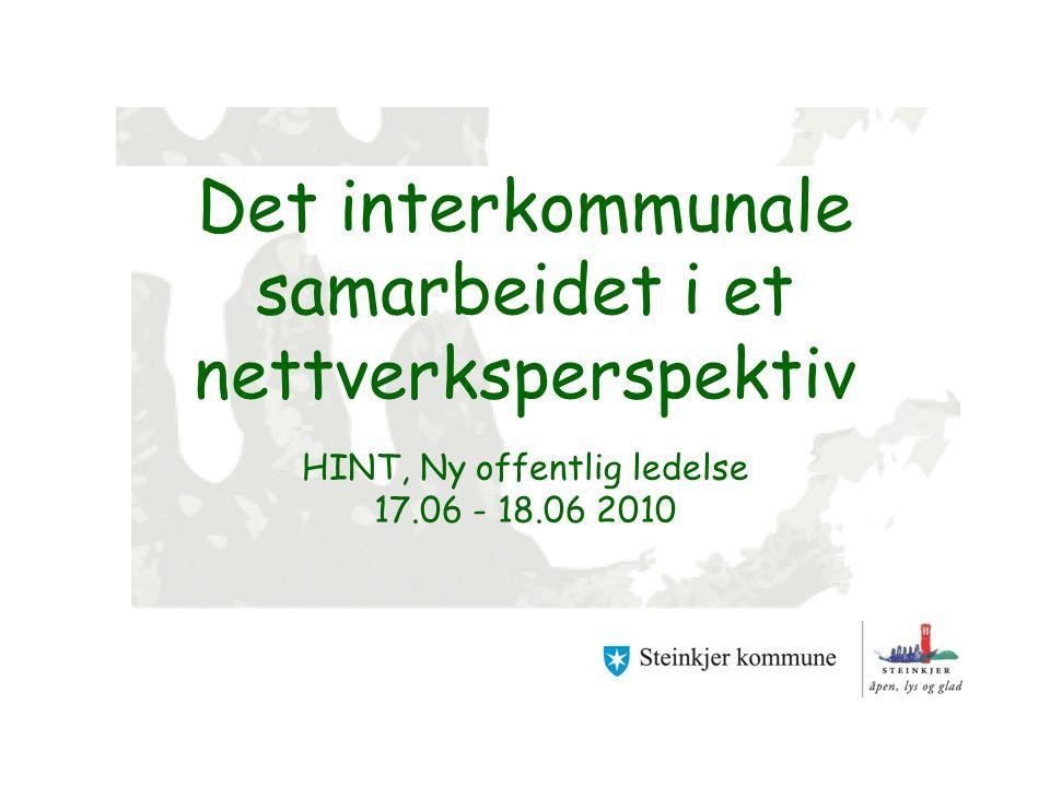 Det interkommunale samarbeidet i et nettverksperspektiv HINT, Ny offentlig ledelse 17.06 - 18.06 2010