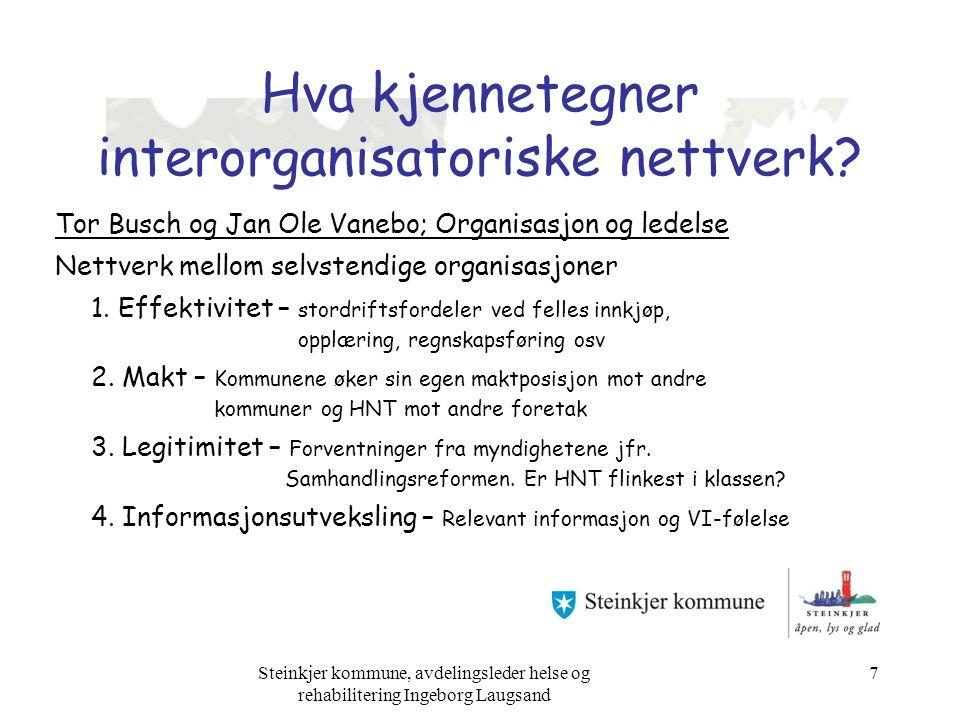 Hva kjennetegner interorganisatoriske nettverk.