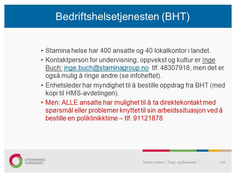 Bedriftshelsetjenesten (BHT) Stamina helse har 400 ansatte og 40 lokalkontor i landet.