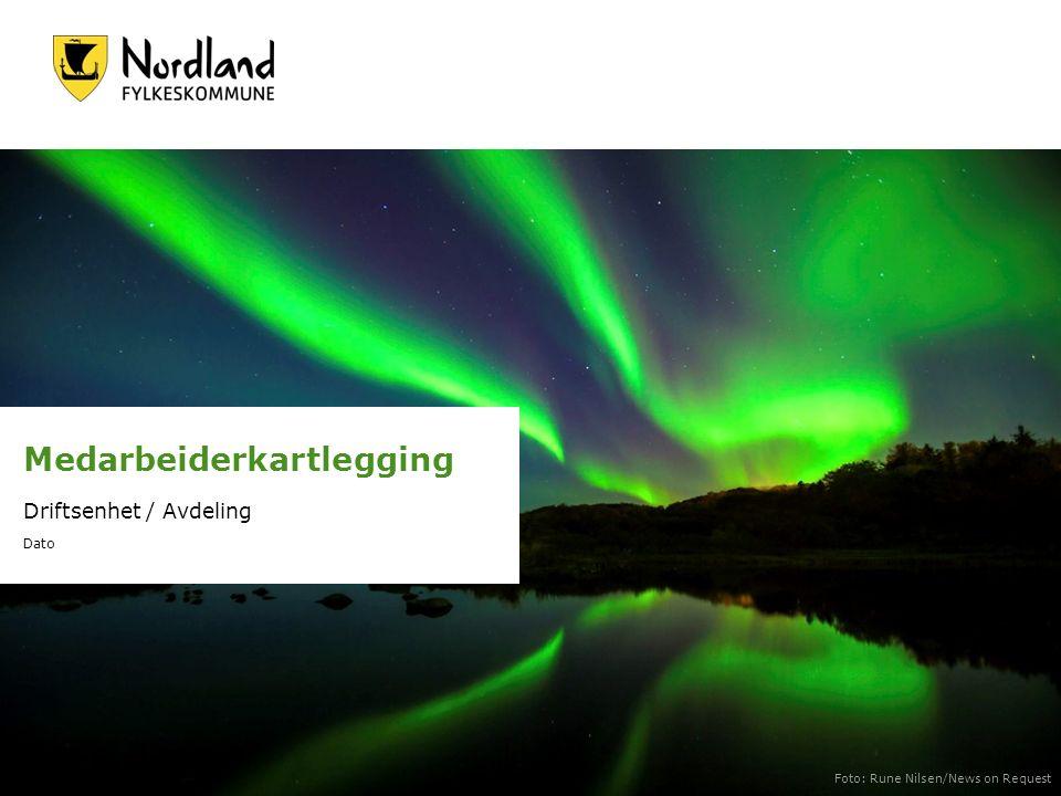 Medarbeiderkartlegging Driftsenhet / Avdeling Dato Foto: Rune Nilsen/News on Request