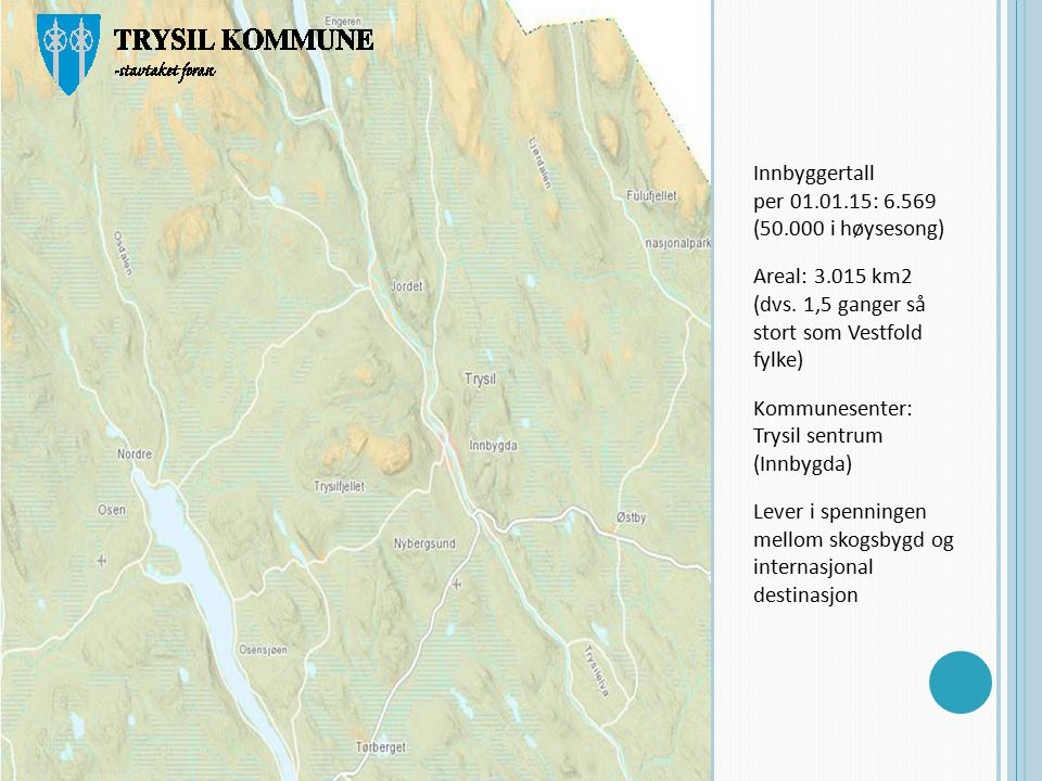 Innbyggertall per 01.01.15: 6.569 (50.000 i høysesong) Areal: 3.015 km2 (dvs.