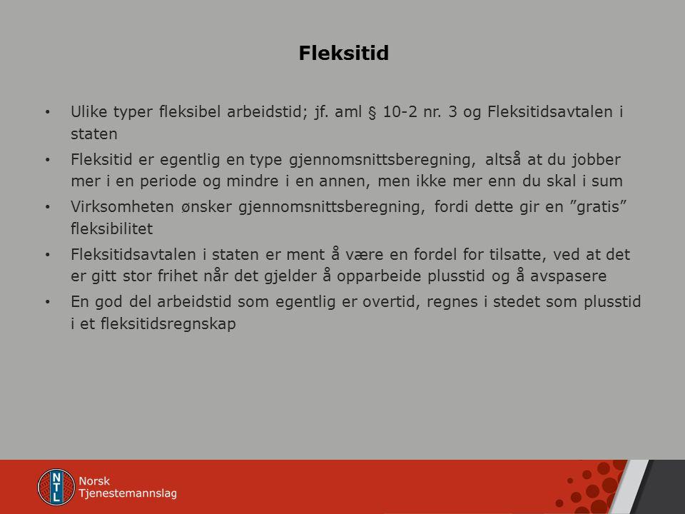 Fleksitid Ulike typer fleksibel arbeidstid; jf. aml § 10-2 nr.