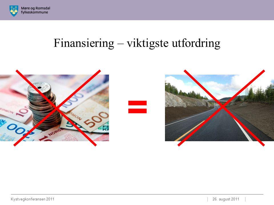Finansiering – viktigste utfordring 26. august 2011Kystvegkonferansen 2011 =
