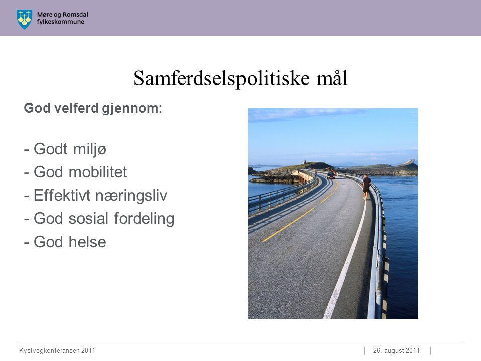 Samferdselspolitiske mål God velferd gjennom: - Godt miljø - God mobilitet - Effektivt næringsliv - God sosial fordeling - God helse 26.