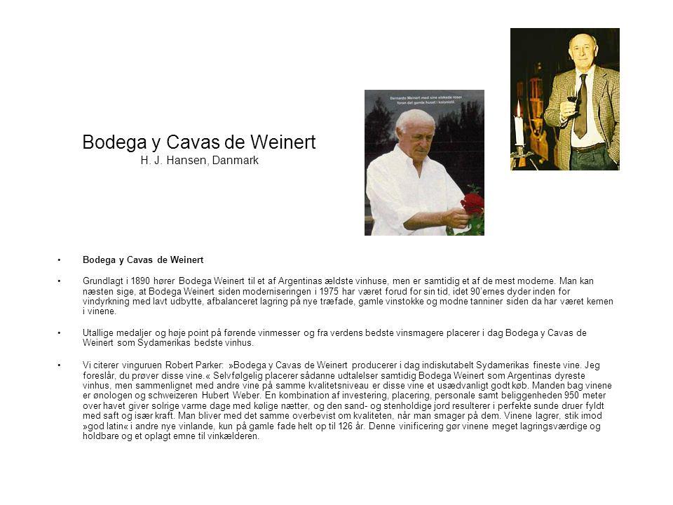 Bodega y Cavas de Weinert H. J. Hansen, Danmark Bodega y Cavas de Weinert Grundlagt i 1890 hører Bodega Weinert til et af Argentinas ældste vinhuse, m