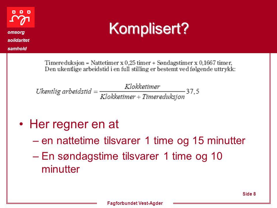 Side 8 omsorg solidaritet samhold Fagforbundet Vest-Agder Komplisert.