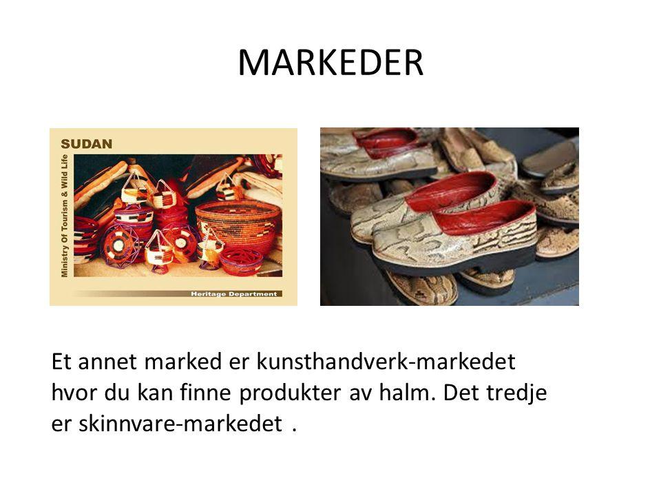 MARKEDER Et annet marked er kunsthandverk-markedet hvor du kan finne produkter av halm. Det tredje er skinnvare-markedet.
