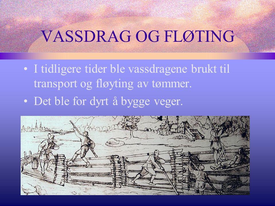 VASSDRAG OG FLØTING I tidligere tider ble vassdragene brukt til transport og fløyting av tømmer.