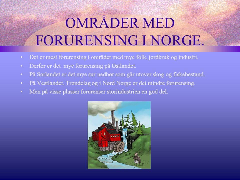OMRÅDER MED FORURENSING I NORGE.