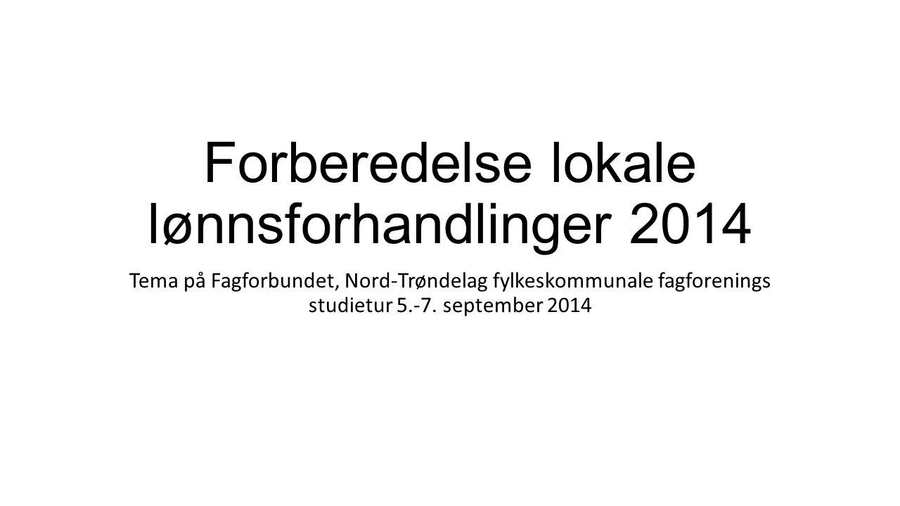 Forberedelse lokale lønnsforhandlinger 2014 Tema på Fagforbundet, Nord-Trøndelag fylkeskommunale fagforenings studietur 5.-7.