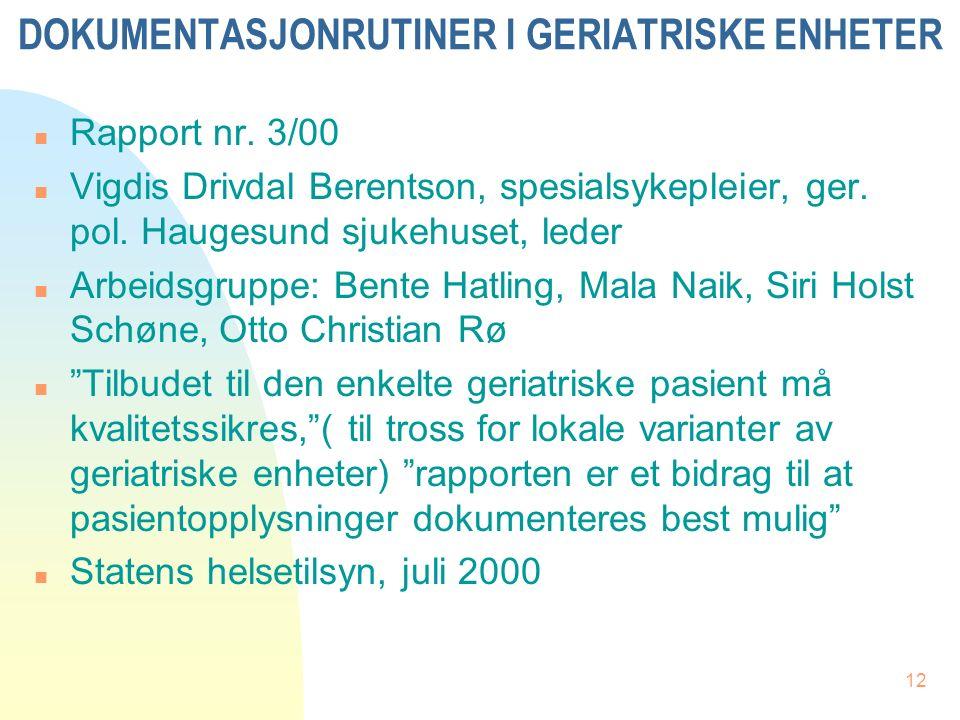 12 DOKUMENTASJONRUTINER I GERIATRISKE ENHETER n Rapport nr.