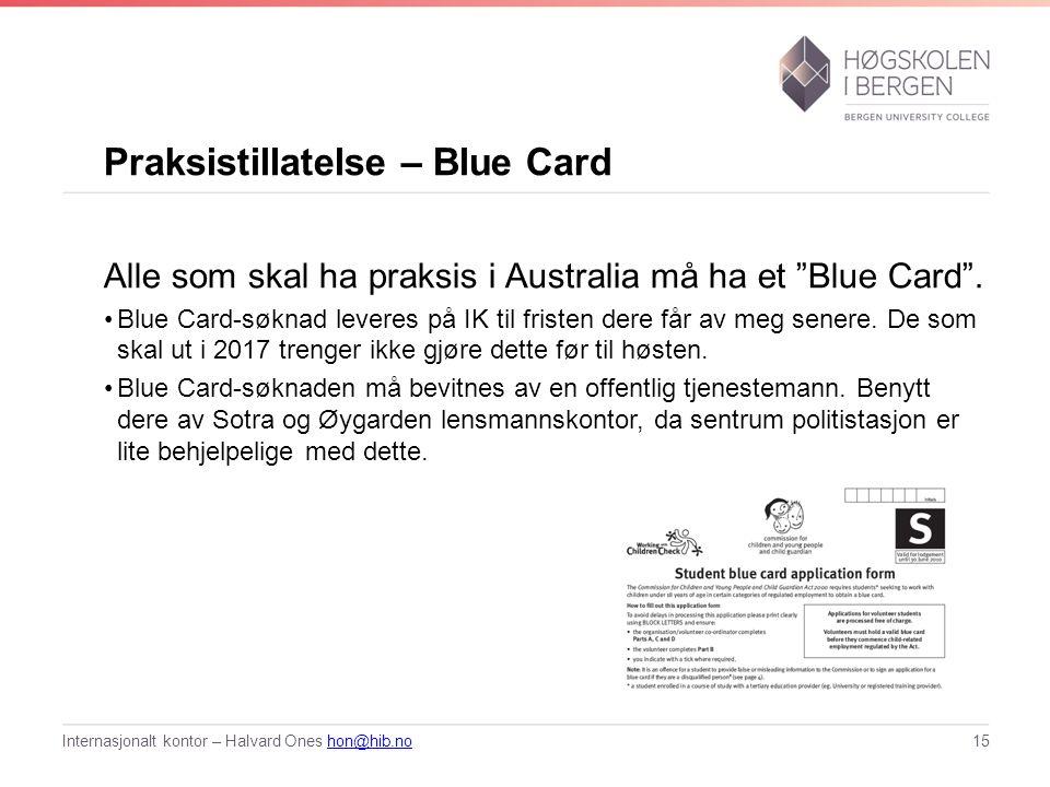 Praksistillatelse – Blue Card Alle som skal ha praksis i Australia må ha et Blue Card .