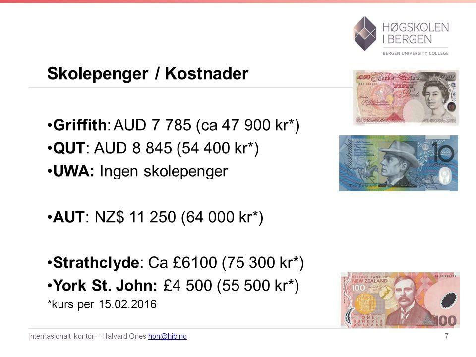 Skolepenger / Kostnader Griffith: AUD 7 785 (ca 47 900 kr*) QUT: AUD 8 845 (54 400 kr*) UWA: Ingen skolepenger AUT:NZ$ 11 250 (64 000 kr*) Strathclyde: Ca £6100 (75 300 kr*) York St.