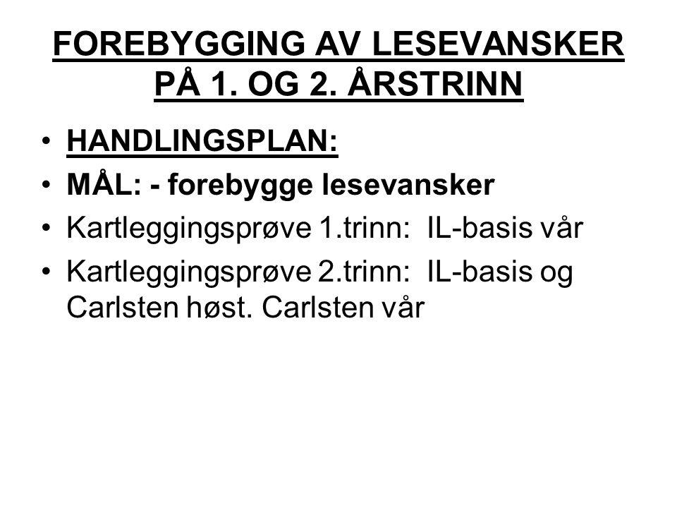FOREBYGGING AV LESEVANSKER PÅ 1. OG 2.